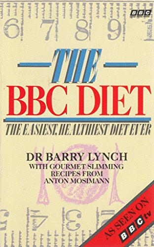 The Bbc Diet: The Easiest, Healthiest Diet Ever: Lynch, Barry