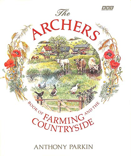 THE ARCHERS BOOK OF FARMING AND THE COUNTRYSIDE