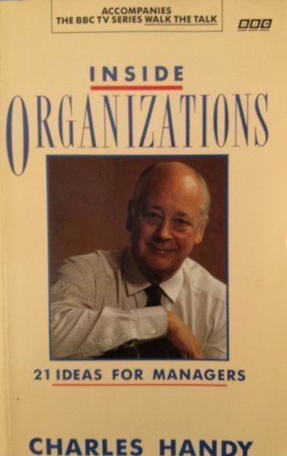 9780563208303: Inside Organizations: 21 Ideas for Managers