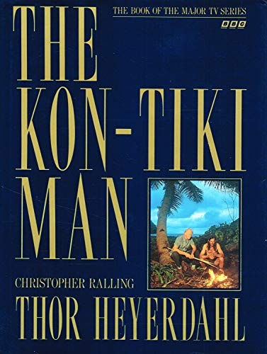 The Kon-tiki Man: Heyerdahl, Thor
