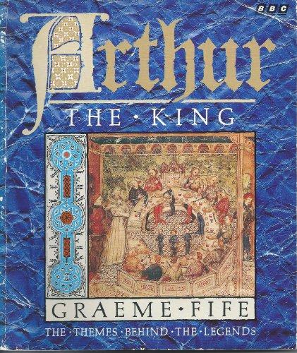 9780563215103: Arthur the King