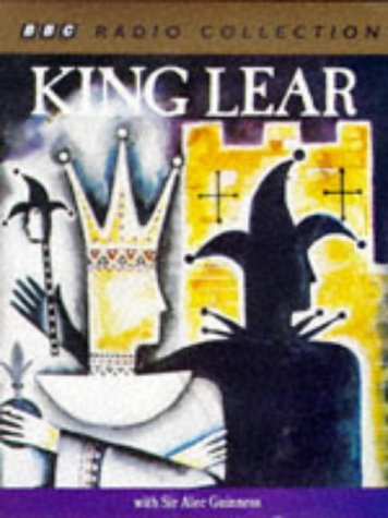 9780563225621: King Lear: Starring Sir Alec Guinness (BBC Radio Collection)