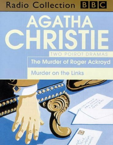 9780563226093: Agatha Christie's Poirot: The Murder of Roger Ackroyd/Murder on the Links (BBC Radio Collection)