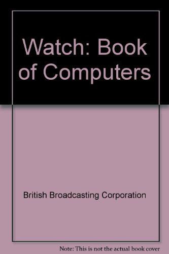 Watch: Book of Computers (0563328088) by British Broadcasting Corporation