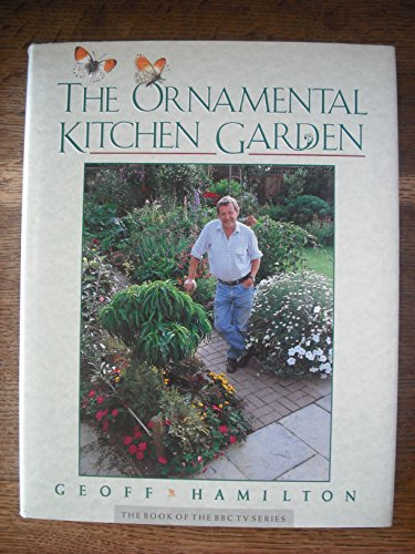 9780563360179: The Ornamental Kitchen Garden (BBC Gardeners' World)