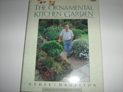 The Ornamental Kitchen Garden (Gardener's world) (0563360178) by Geoff Hamilton