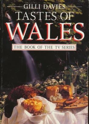 Tastes of Wales. The Book of the TV Series