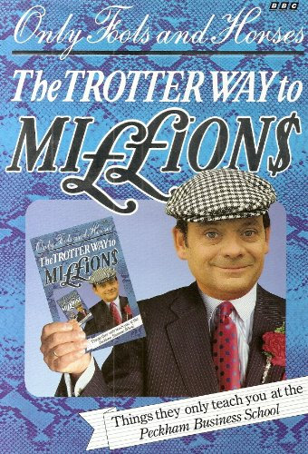 9780563360513: The Trotter Way to Millions: Things They Only Teach You at the Peckham Business School