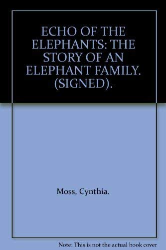9780563360940: ECHO OF THE ELEPHANTS: THE STORY OF AN ELEPHANT FAMILY. (SIGNED).