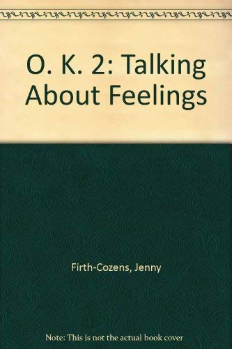 9780563361589: O. K. 2: Talking About Feelings