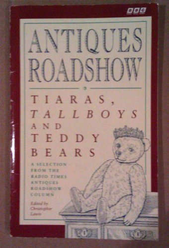 9780563361794: Antiques Road Show: Tiaras, Tallboys and Teddy Bears