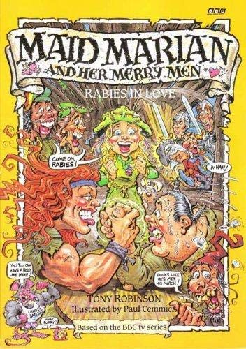 Maid Marian and Her Merry Men: Rabies in Love: Tony Robinson