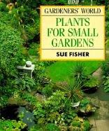 9780563363019: Gardener's World Plants for Small Gardens