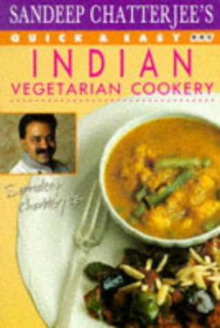 9780563363255: Sandeep Chatterjee's Quick & Easy Indian Vegetarian Cookery (Quick and Easy Cookery)
