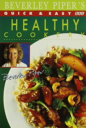 Beverley Piper's Quick and Easy Healthy Cookery