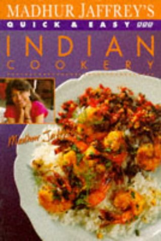 Madhur Jaffrey's Quick & Easy Indian Cookery (BBC Books Quick and Easy Cookery Series) (0563363789) by Madhur Jaffrey