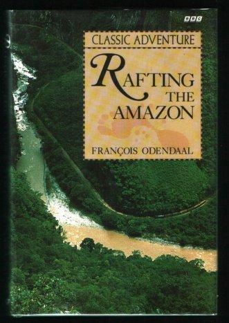 9780563363866: Rafting the Amazon (Classic Adventure)