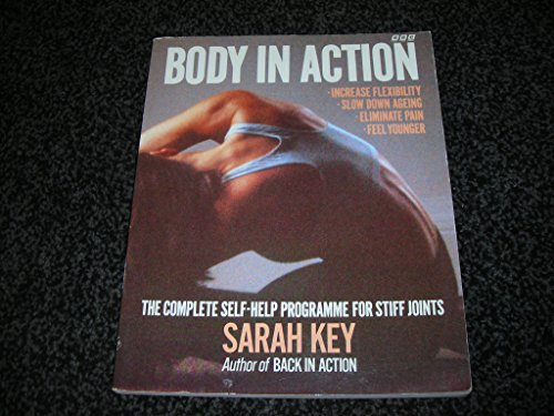 9780563363903: Body in Action: The Complete Self-help Programme for Stiff Joints