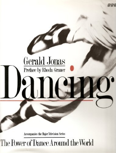Dancing : The Power of Dance Around the World