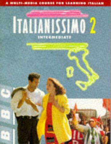 9780563364214: ITALIANISSIMO 2 INTERMEDIATE COURSE BOOK: Intermediate Course Book Bk. 2