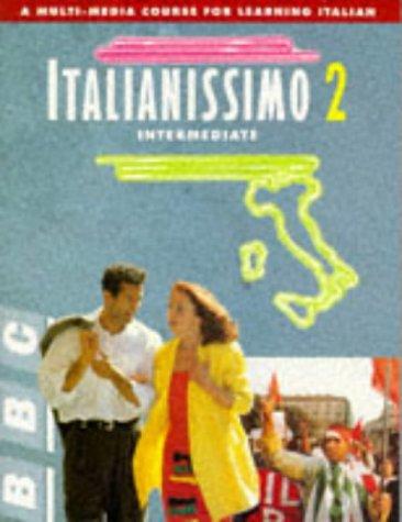 9780563364214: Italianissimo: Intermediate Course Book Bk. 2