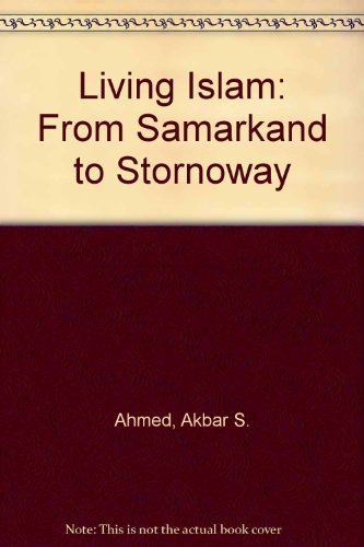 9780563364412: Living Islam: From Samarkand to Stornoway