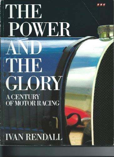 The Power and the Glory: A Century: Rendall, Ivan
