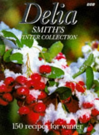 Delia Smith's Winter Collection : 150 Recipes for Winter