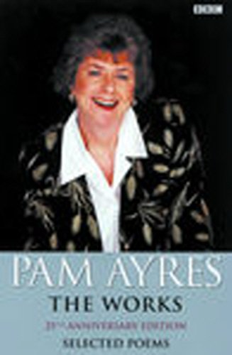 The Works: Selected Poems (0563367512) by Pam Ayres