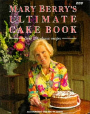 9780563367901: Mary Berry's Ultimate Cake Book: Over 200 Classic Recipes