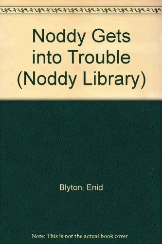 9780563368151: Noddy Gets into Trouble (Noddy Library)