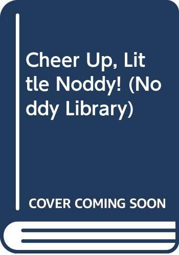 9780563368397: Cheer Up, Little Noddy! (Noddy Library)