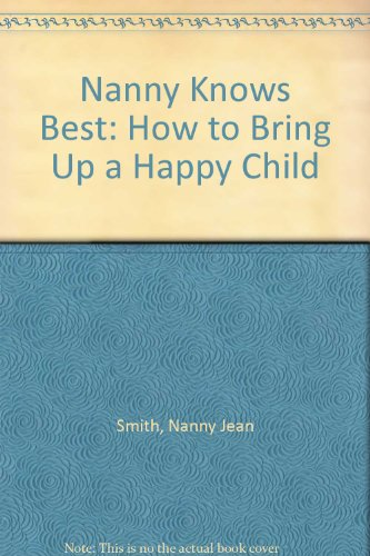 9780563369875: Nanny Knows Best: How to Bring Up a Happy Child
