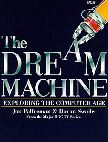 9780563369929: Dream Machine: Exploring the Computer Age