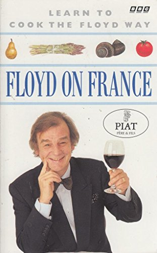 9780563370017: Floyd on France: Learn to Cook the Floyd Way
