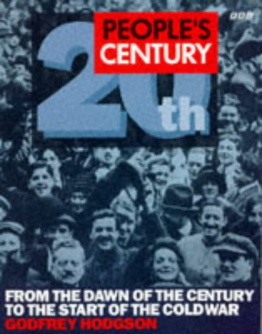 9780563370246: People's Century: From the Dawn of the Century to the Start of the Cold War v.1 (Vol 1)