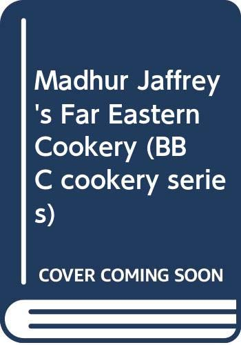 9780563370369: Madhur Jaffrey's Far Eastern Cookery (BBC Cookery Series)
