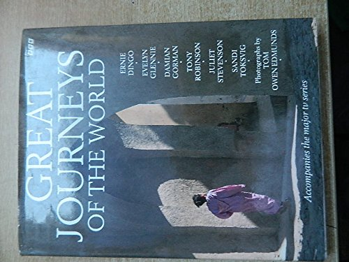 Great Journeys of the World (0563370505) by Sandi Toksvig; Ernie Dingo; Sir Tony Robinson; Juliet Stevenson; Evelyn Glennie; Damian Gorman