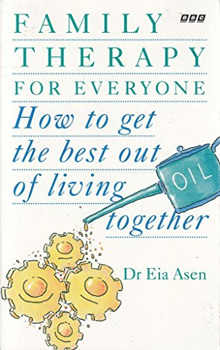 9780563370543: Family Therapy for Everyone: How to Get the Best Out of Living Together