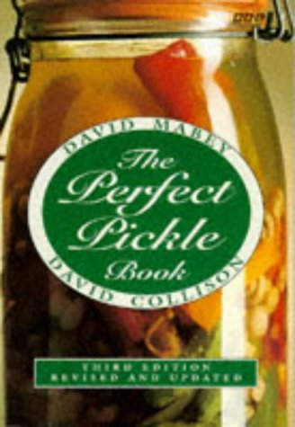 The Perfect Pickle Book (0563370688) by David Mabey; David Collison