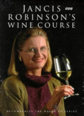 9780563370987: Jancis Robinson's Wine Course
