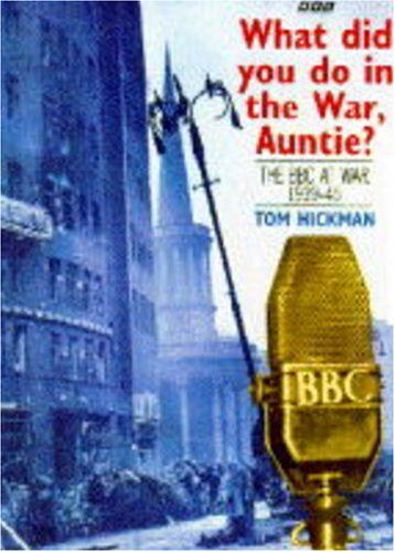 What Did You Do In The War, Auntie?. - The BBC At War 1939-45.
