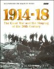 1914-18: Great War and the Shaping of: Winter, Jay and