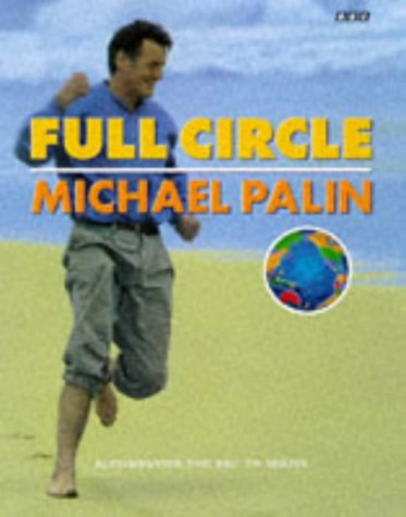 Full Circle: a Pacific Journey with Michael Palin: PALIN, MICHAEL
