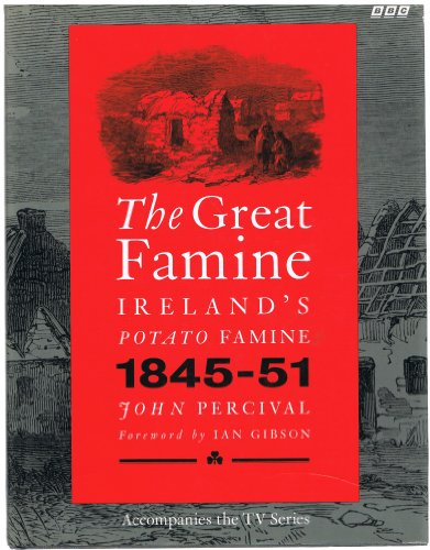 The Great Famine : Ireland's Potato Famine, 1845-1851