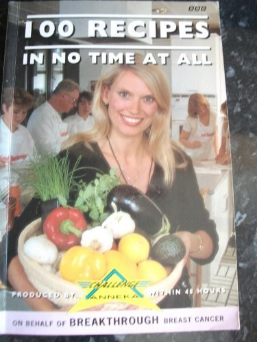 100 Recipes in No Time at All. Produced By Challenge Anneka Within 48 Hours on Behalf of Breakthr...
