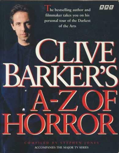 CLIVE BARKER'S A-Z OF HORROR: Jones, Stephen (Compiler)