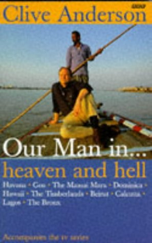 Our Man in.Heaven and Hell: Beirut, Calcutta, Lagos, the Bronx: Anderson, Clive