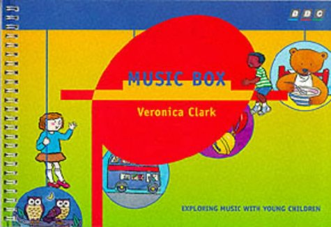 Music Box: Exploring Music With Young Children (0563373156) by Clark, Veronica