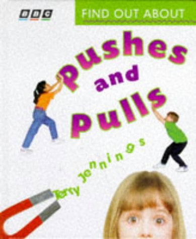 9780563374671: Find Out about Pushes and Pulls (BBC Find Out about)